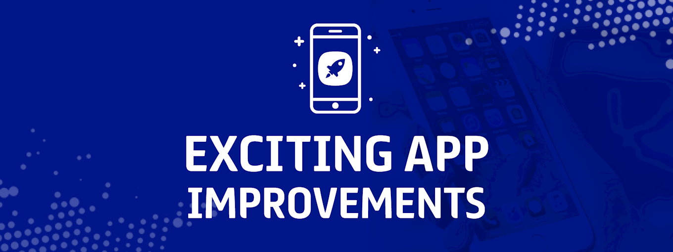 3. Exciting App Improvements.png